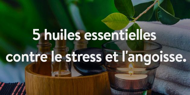 5-huiles-essentielles-contre-le-stress-et-langoisse1-630x315